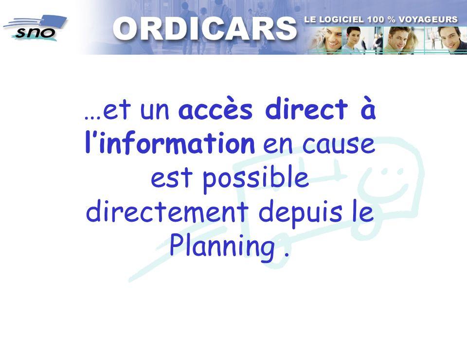 …et un accès direct à l'information en cause est possible directement depuis le Planning .