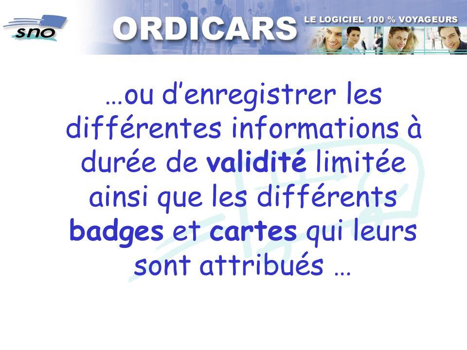 …ou d'enregistrer les différentes informations à durée de validité limitée ainsi que les différents badges et cartes qui leurs sont attribués …