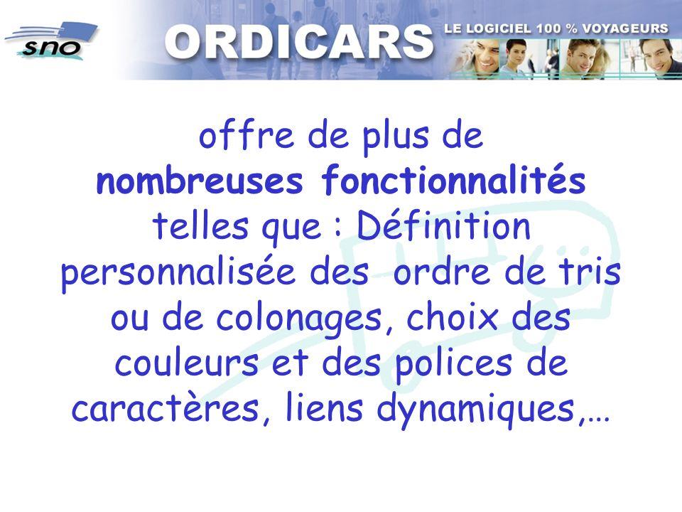 offre de plus de nombreuses fonctionnalités telles que : Définition personnalisée des ordre de tris ou de colonages, choix des couleurs et des polices de caractères, liens dynamiques,…