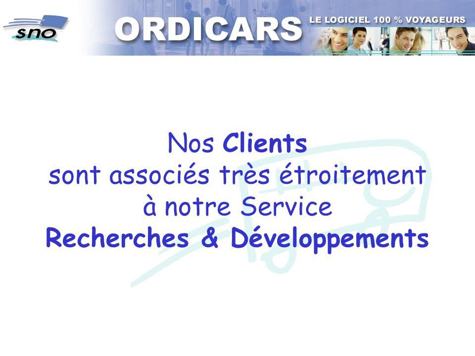 Nos Clients sont associés très étroitement à notre Service Recherches & Développements