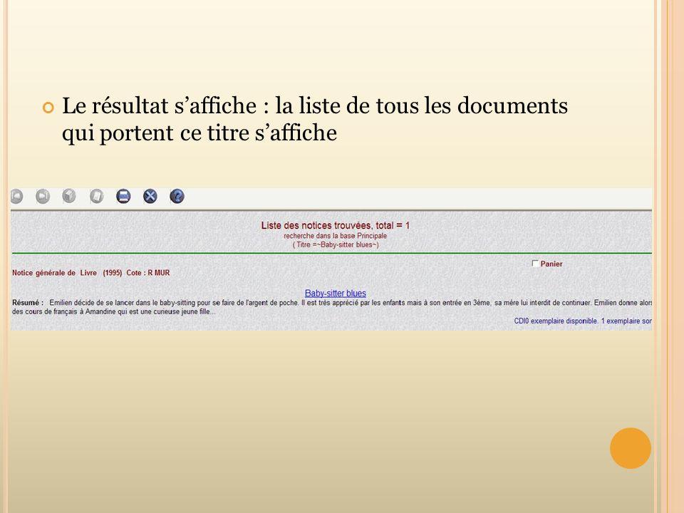 Le résultat s'affiche : la liste de tous les documents qui portent ce titre s'affiche