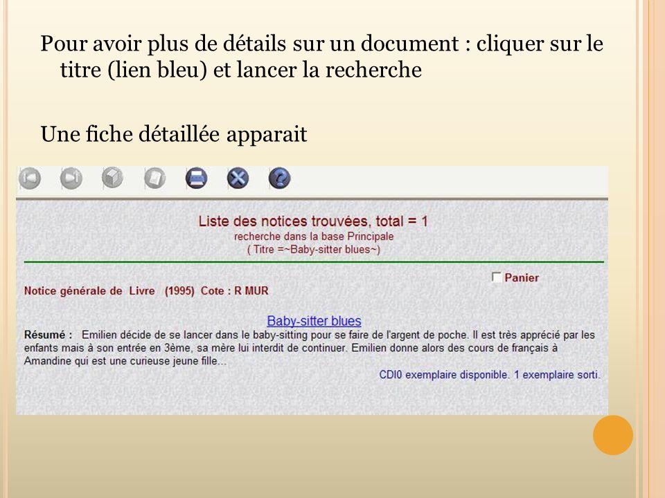 Pour avoir plus de détails sur un document : cliquer sur le titre (lien bleu) et lancer la recherche