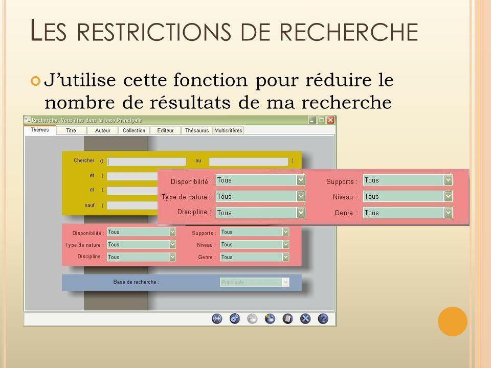 Les restrictions de recherche
