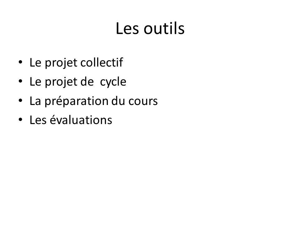 Les outils Le projet collectif Le projet de cycle