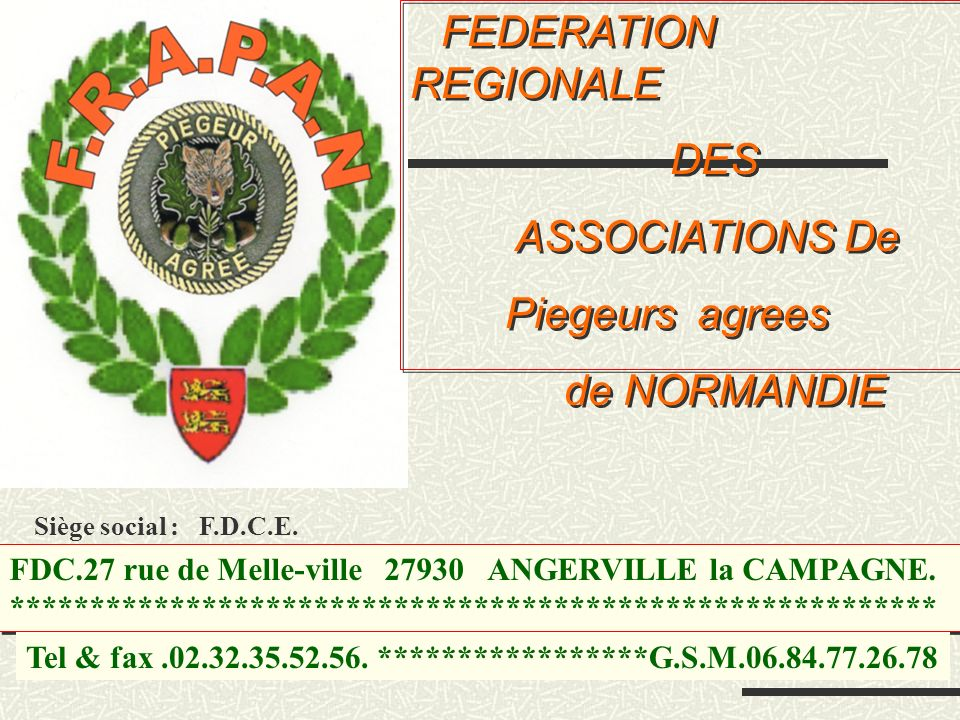 DES ASSOCIATIONS De Piegeurs agrees de NORMANDIE FEDERATION REGIONALE