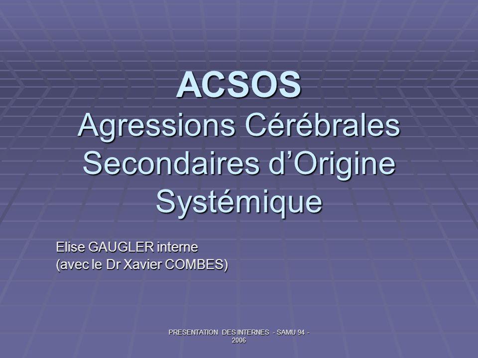 ACSOS Agressions Cérébrales Secondaires d'Origine Systémique