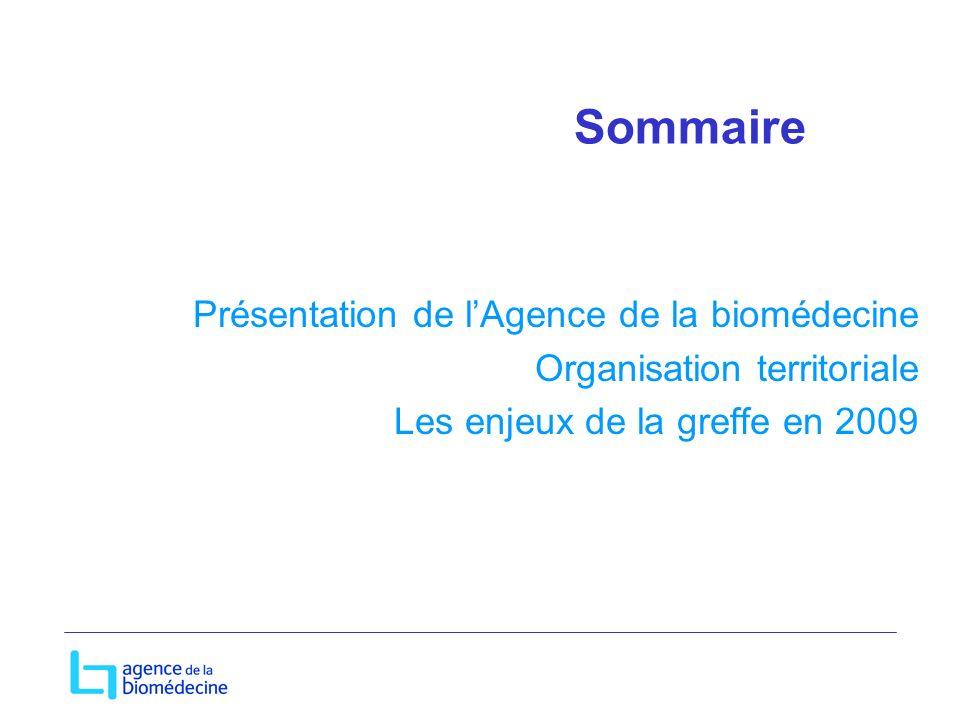 Sommaire Présentation de l'Agence de la biomédecine