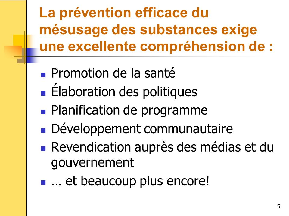 La prévention efficace du mésusage des substances exige une excellente compréhension de :