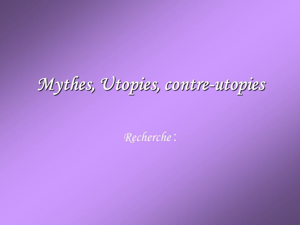 Mythes, Utopies, contre-utopies