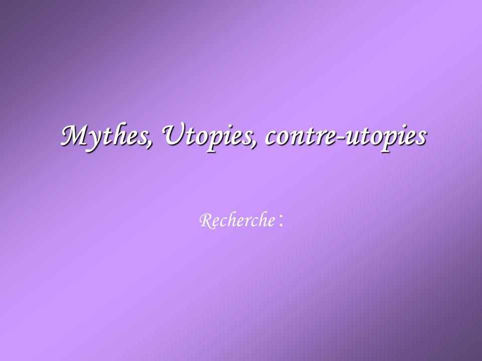 Mythes, Utopies, contre-utopies