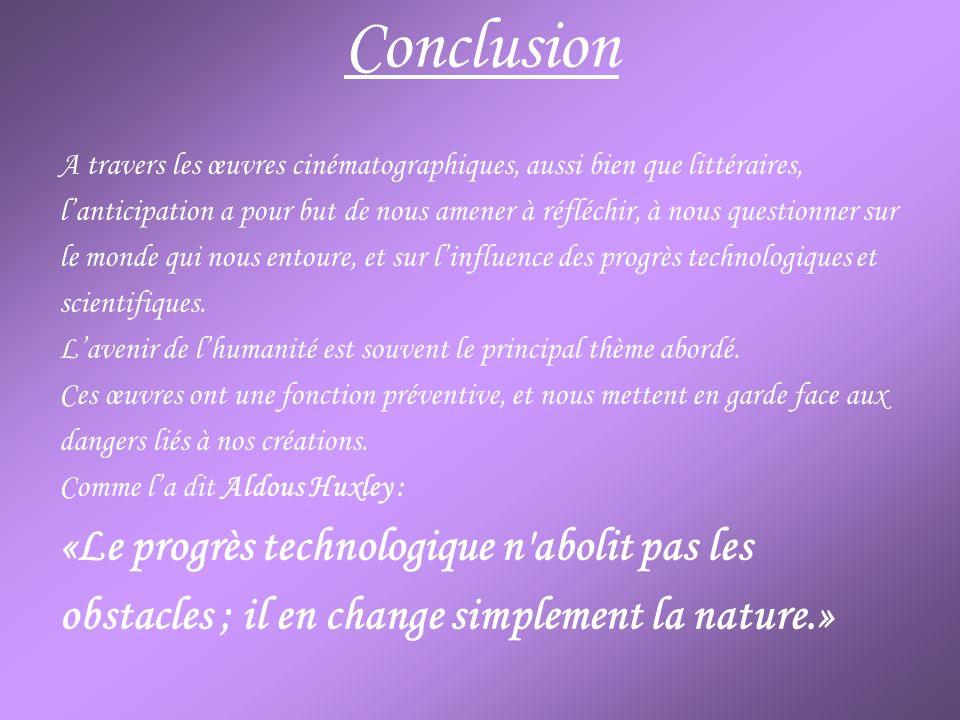Conclusion «Le progrès technologique n abolit pas les