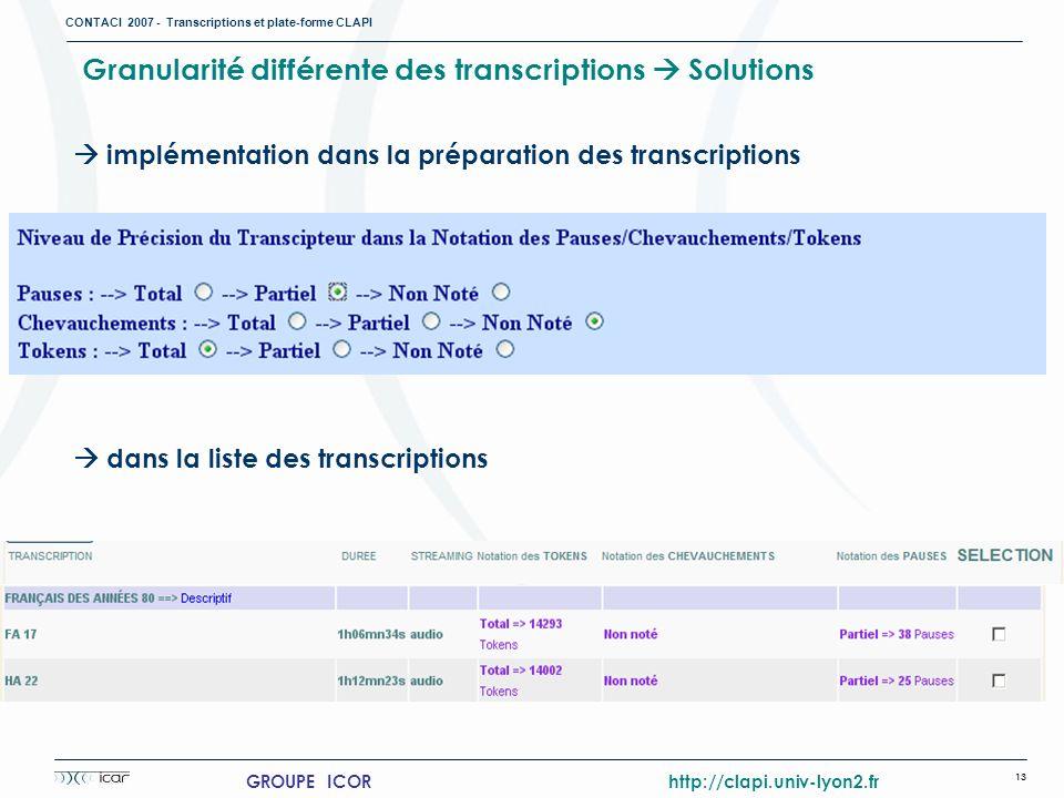 Granularité différente des transcriptions  Solutions