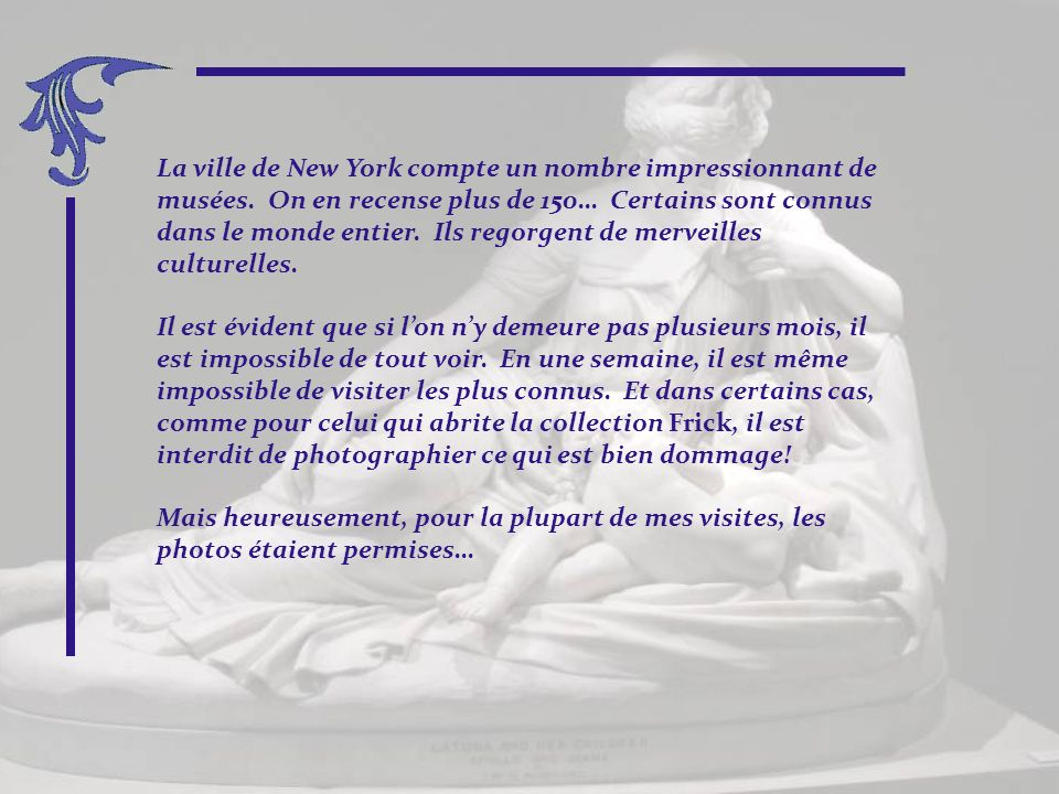 La ville de New York compte un nombre impressionnant de musées