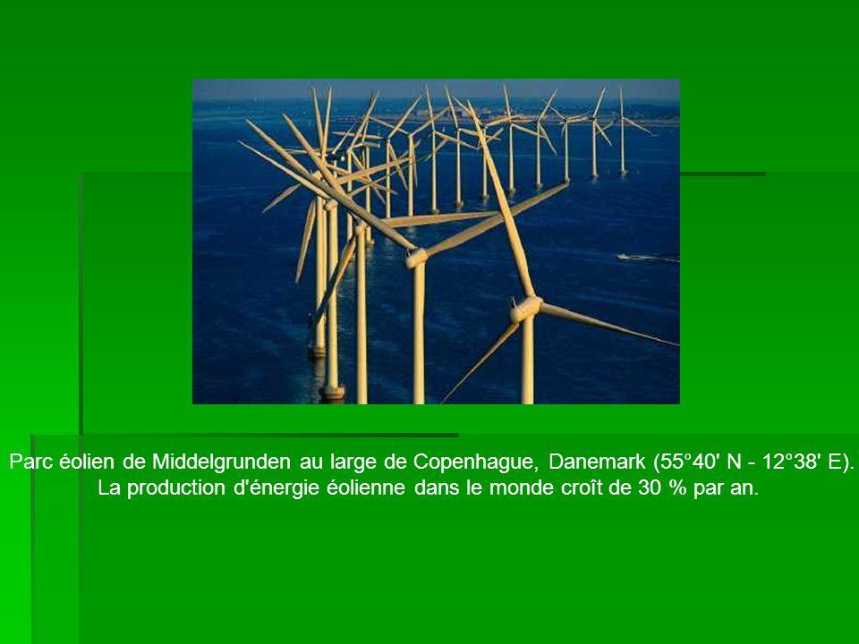 La production d énergie éolienne dans le monde croît de 30 % par an.