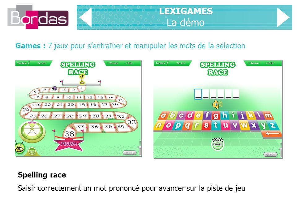 LEXIGAMES La démo Games : 7 jeux pour s'entraîner et manipuler les mots de la sélection. Spelling race.