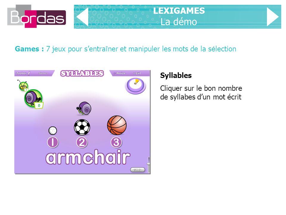 LEXIGAMES La démo Games : 7 jeux pour s'entraîner et manipuler les mots de la sélection. Syllables.