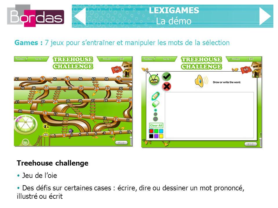 LEXIGAMES La démo Games : 7 jeux pour s'entraîner et manipuler les mots de la sélection. Treehouse challenge.