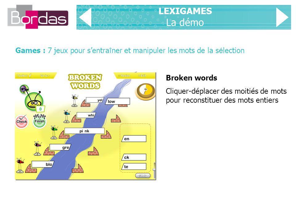 LEXIGAMES La démo Games : 7 jeux pour s'entraîner et manipuler les mots de la sélection. Broken words.