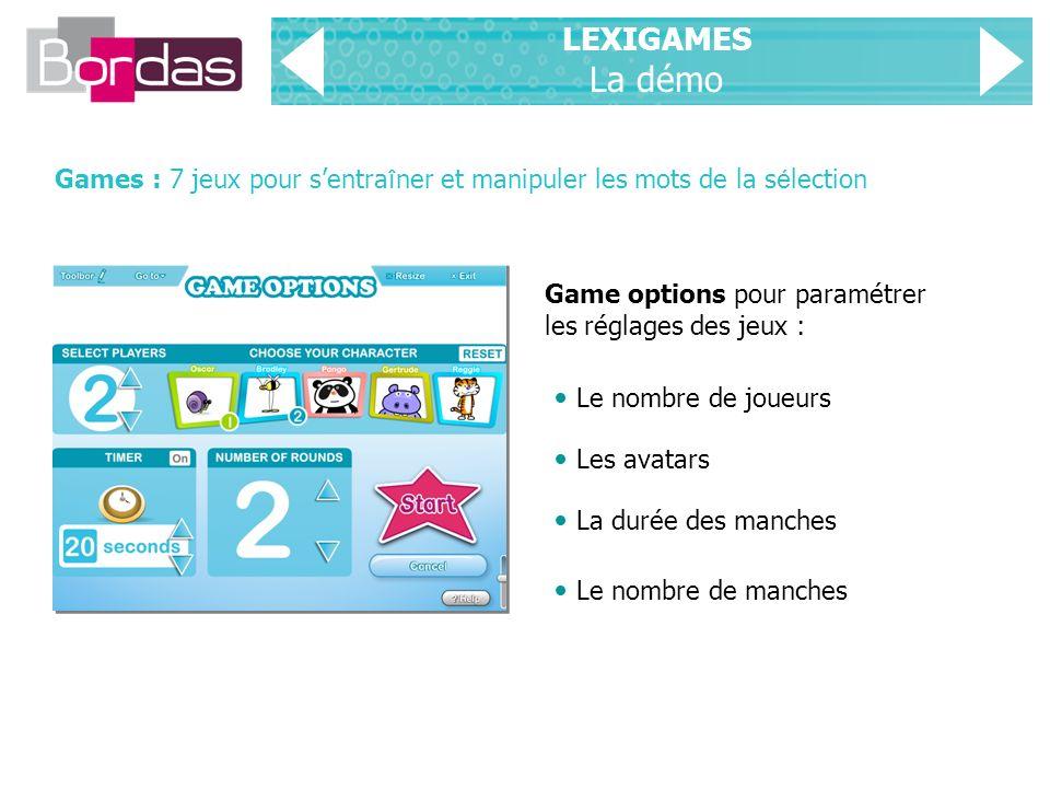 LEXIGAMES La démo Games : 7 jeux pour s'entraîner et manipuler les mots de la sélection. Game options pour paramétrer les réglages des jeux :