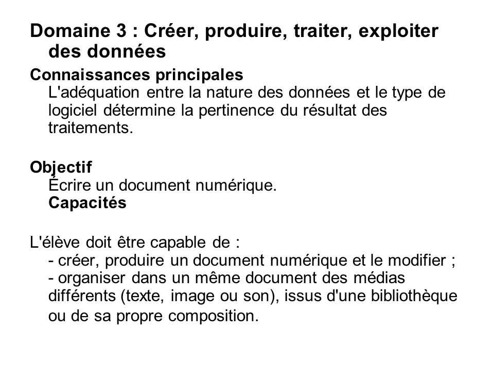 Domaine 3 : Créer, produire, traiter, exploiter des données