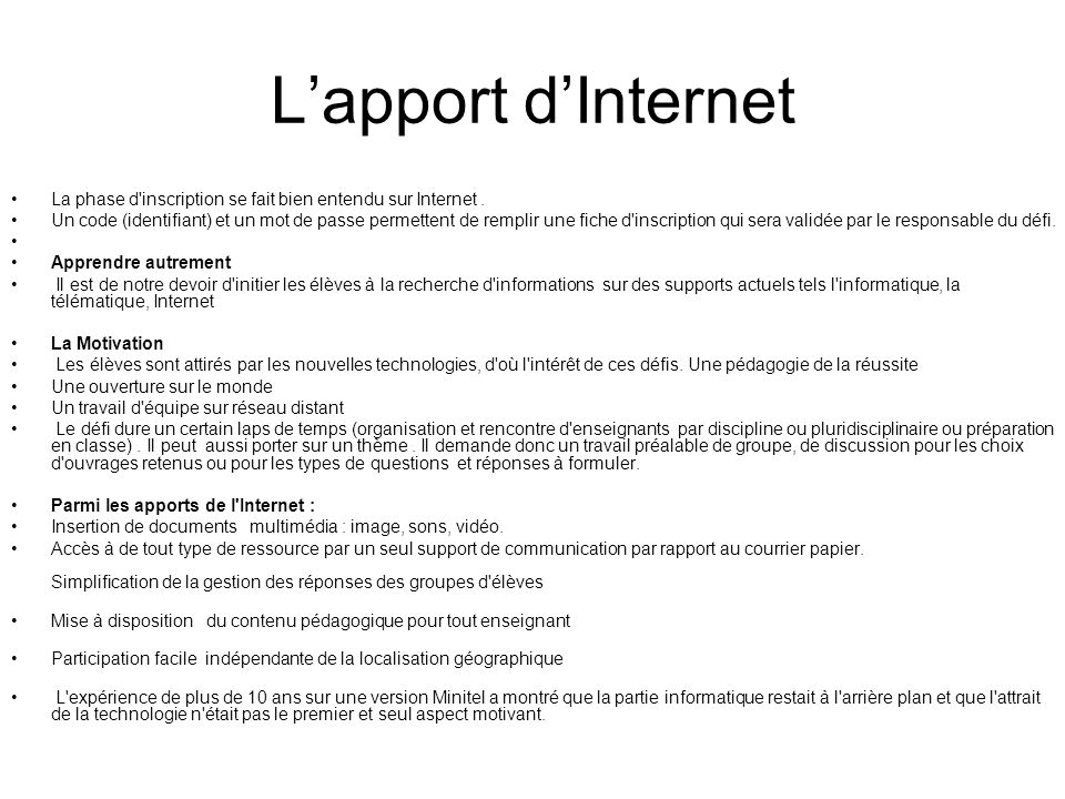 L'apport d'Internet La phase d inscription se fait bien entendu sur Internet .