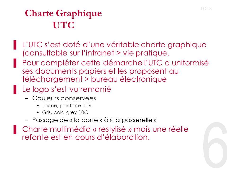Charte Graphique UTC LO18. L'UTC s'est doté d'une véritable charte graphique (consultable sur l'intranet > vie pratique.