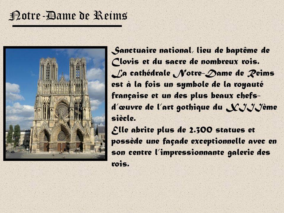 Notre-Dame de Reims Sanctuaire national, lieu de baptême de Clovis et du sacre de nombreux rois.