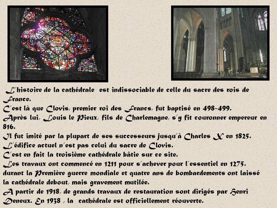 L'histoire de la cathédrale est indissociable de celle du sacre des rois de