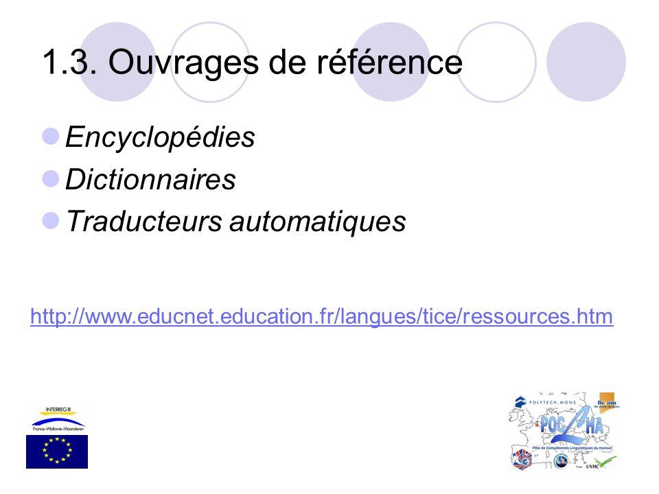 1.3. Ouvrages de référence Encyclopédies Dictionnaires