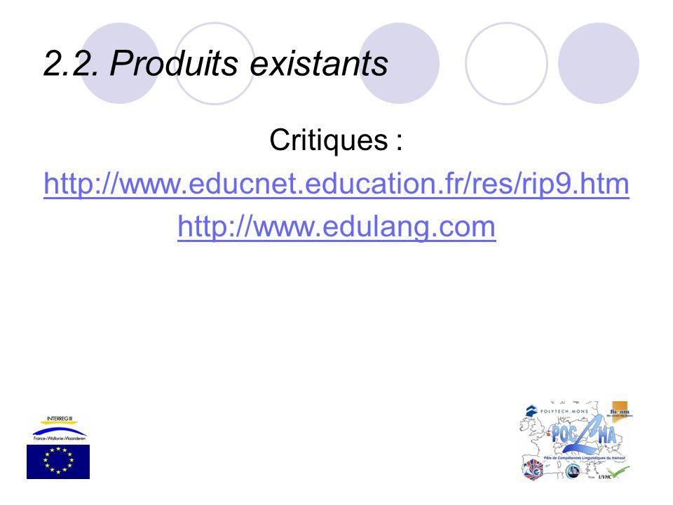 2.2. Produits existants Critiques :