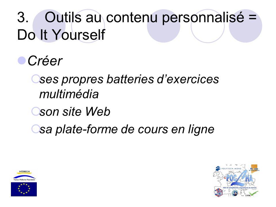 3. Outils au contenu personnalisé = Do It Yourself