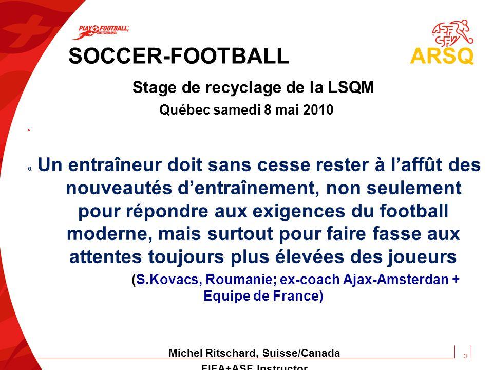 SOCCER-FOOTBALL ARSQ Stage de recyclage de la LSQM Québec samedi 8 mai 2010