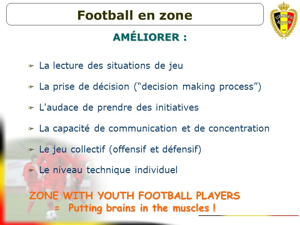 ZONE WITH YOUTH FOOTBALL PLAYERS = Putting brains in the muscles !