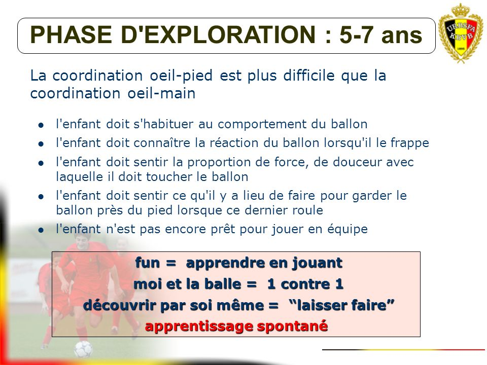 PHASE D EXPLORATION : 5-7 ans
