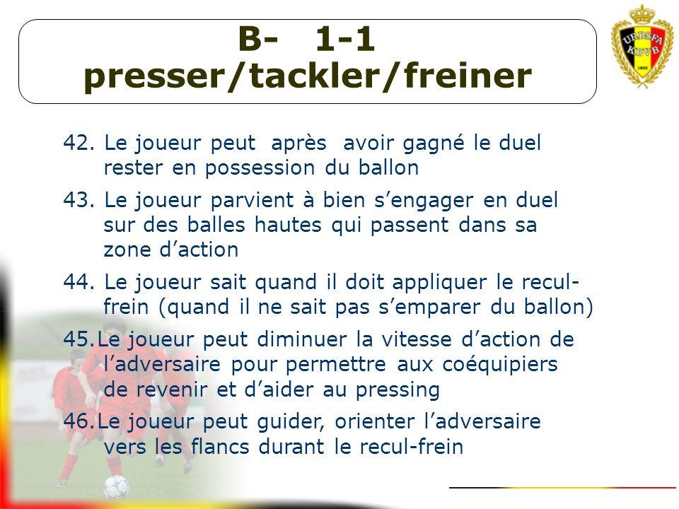 B- 1-1 presser/tackler/freiner