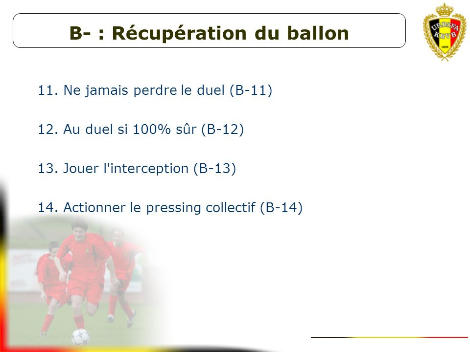 B- : Récupération du ballon