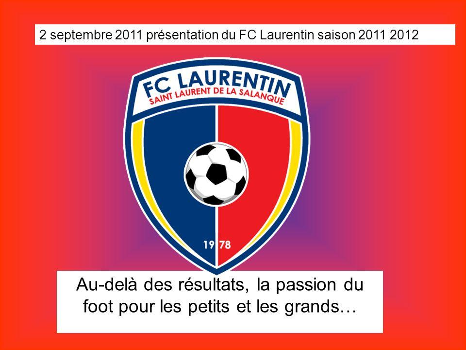 2 septembre 2011 présentation du FC Laurentin saison 2011 2012