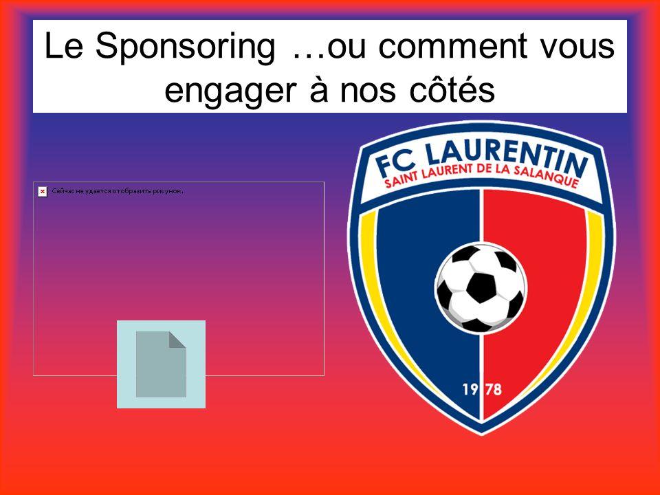 Le Sponsoring …ou comment vous engager à nos côtés