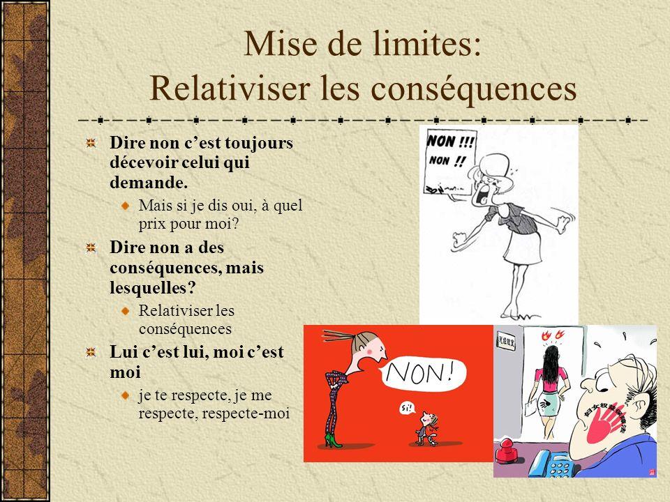 Mise de limites: Relativiser les conséquences