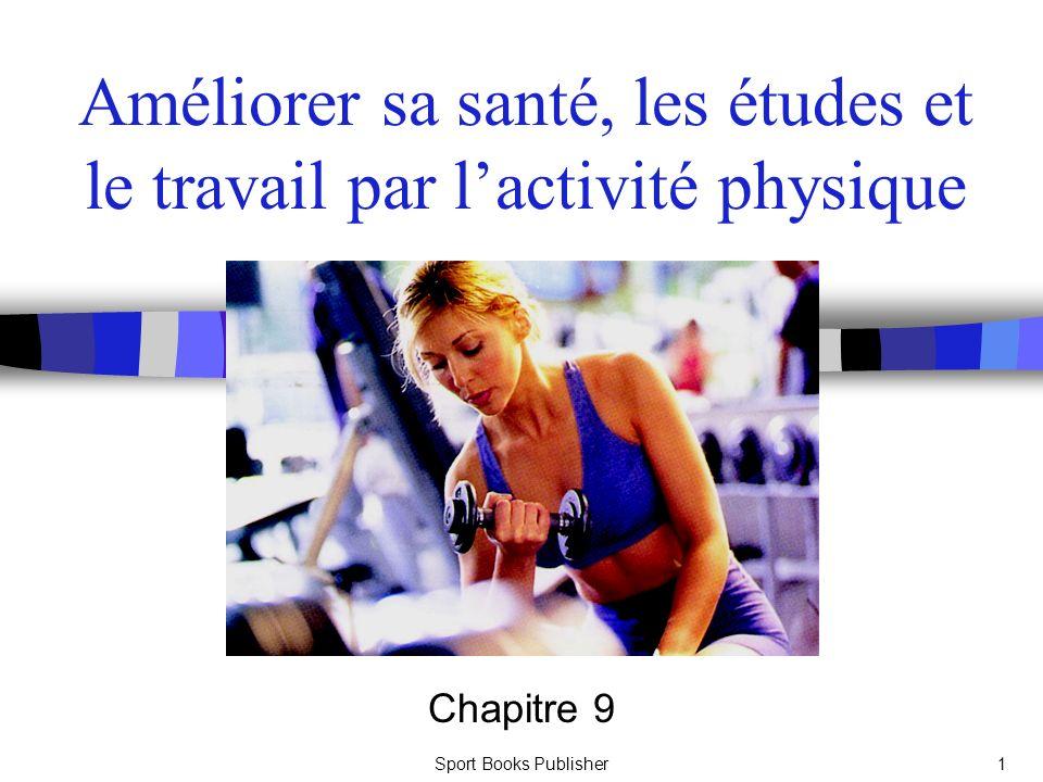 Améliorer sa santé, les études et le travail par l'activité physique