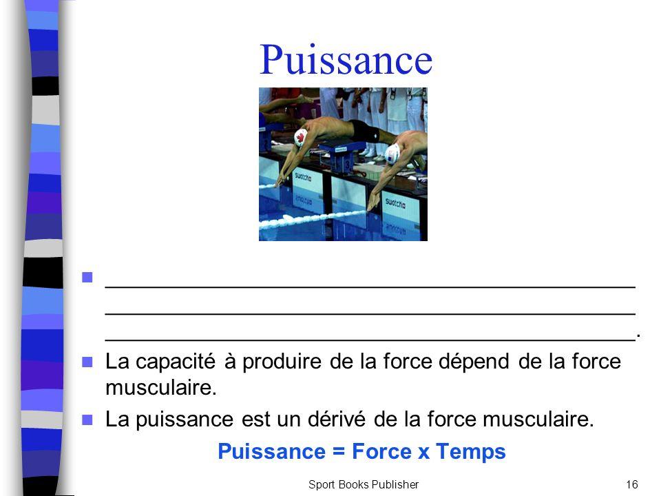 Puissance = Force x Temps