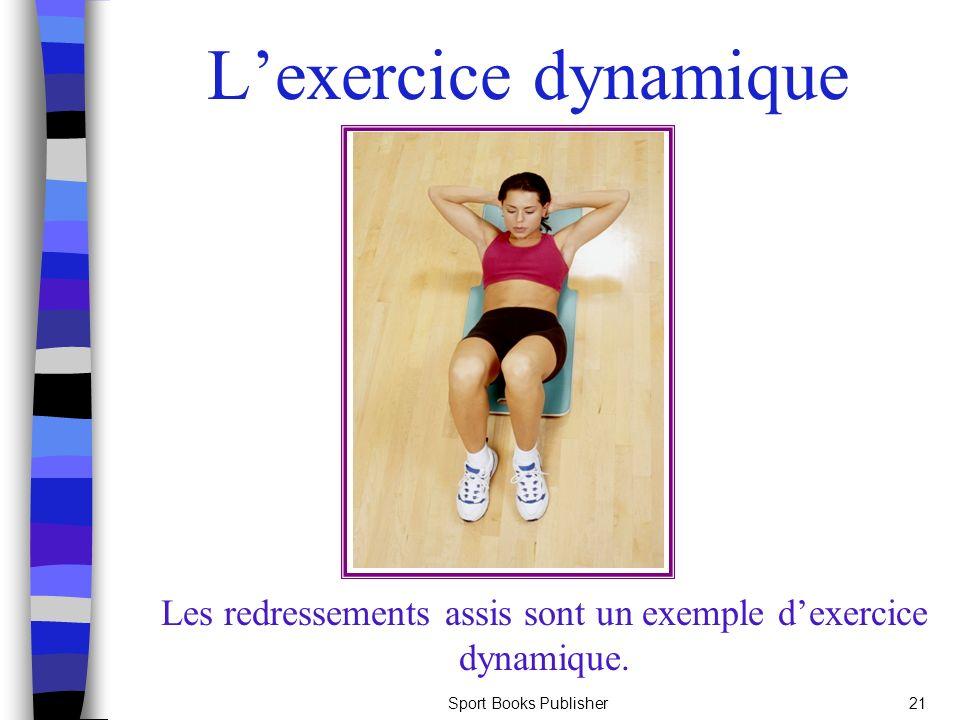 Les redressements assis sont un exemple d'exercice dynamique.