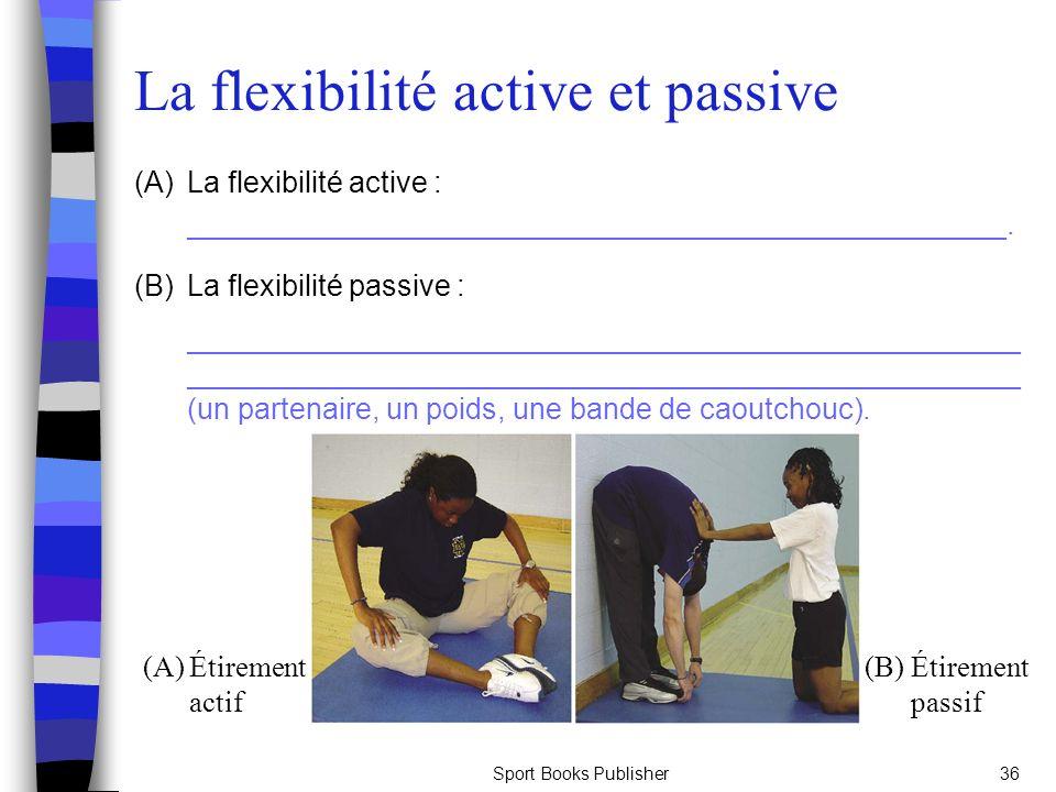 La flexibilité active et passive