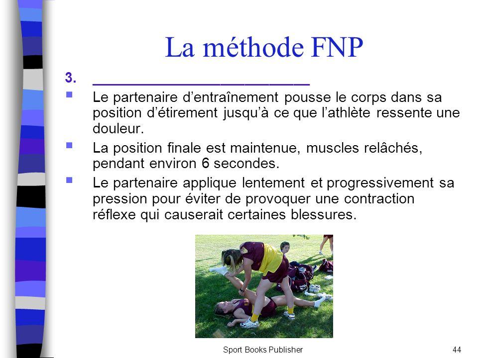 La méthode FNP 3. ___________________________