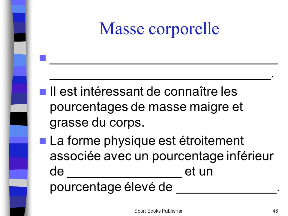 Masse corporelle _______________________________________________________________.