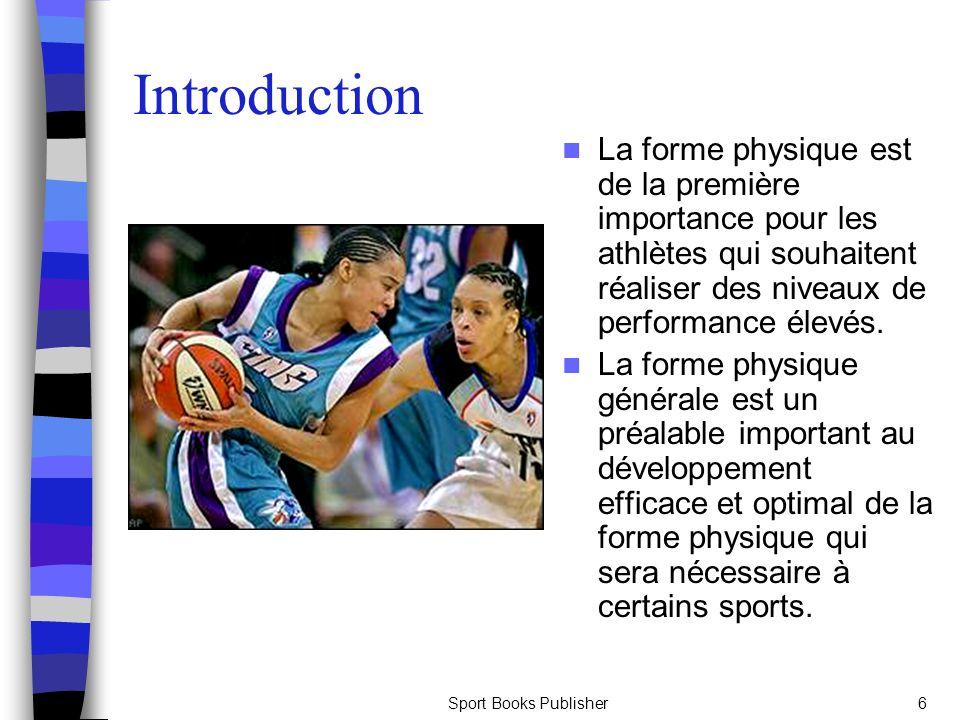 Introduction La forme physique est de la première importance pour les athlètes qui souhaitent réaliser des niveaux de performance élevés.