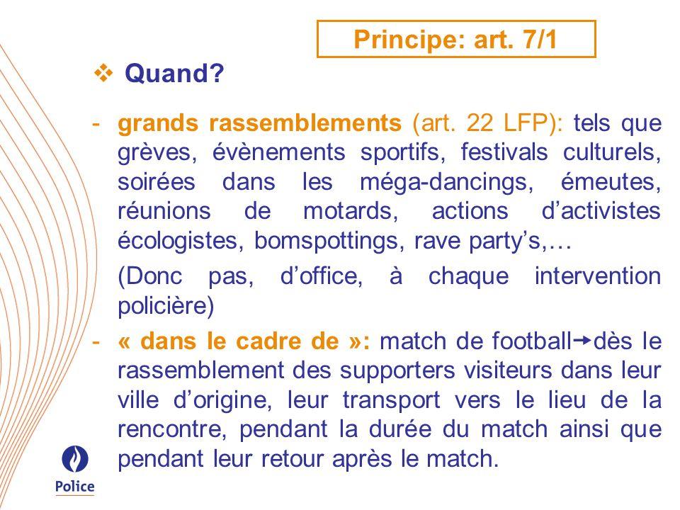 Principe: art. 7/1 Quand
