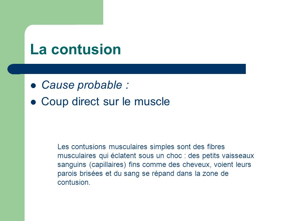 La contusion Cause probable : Coup direct sur le muscle