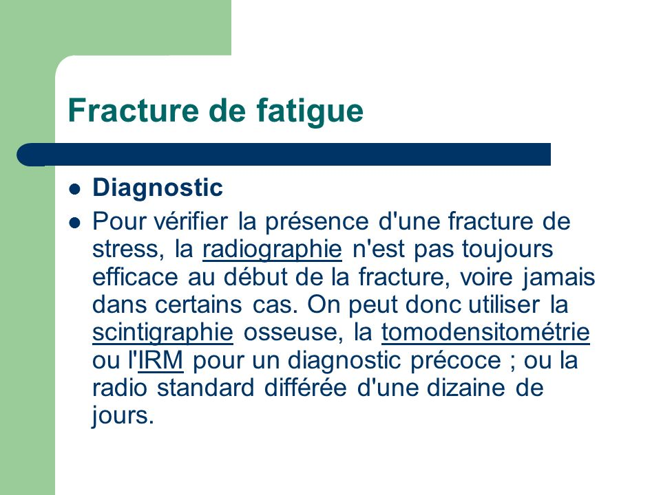 Fracture de fatigue Diagnostic