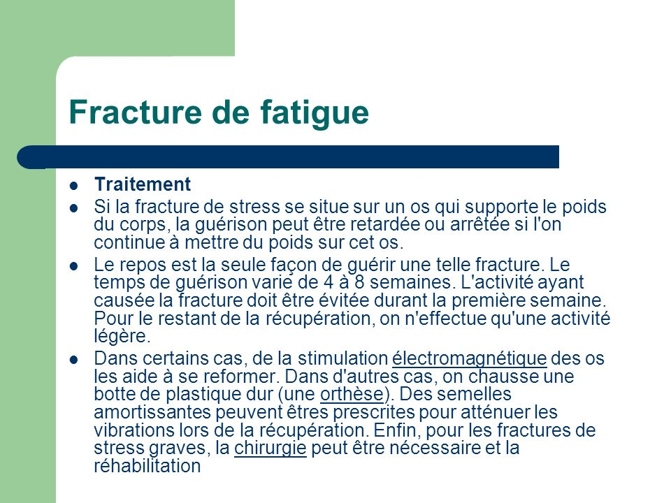 Fracture de fatigue Traitement